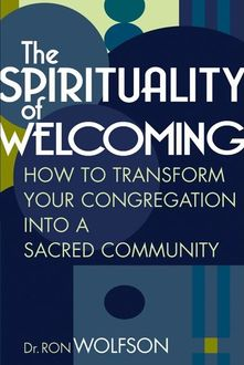 The Spirituality of Welcoming, Ron Wolfson