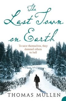 The Last Town on Earth, Thomas Mullen