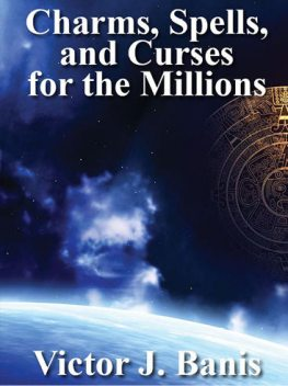 Charms, Spells, and Curses, V.J.Banis