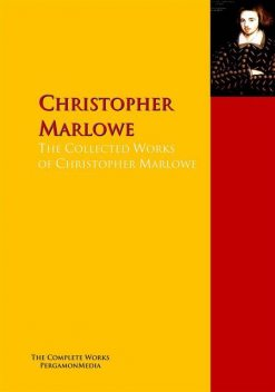 The Collected Works of Christopher Marlowe, George Chapman, Christopher Marlowe