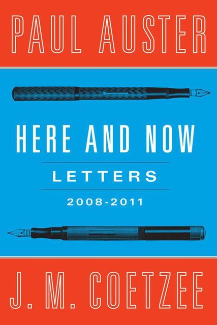 Here and Now: Letters (2008–2011), J. M. Coetzee, Paul Auster