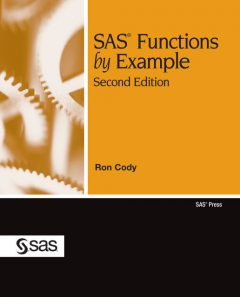 SAS Functions by Example, Second Edition, Ed.D., Ron Cody