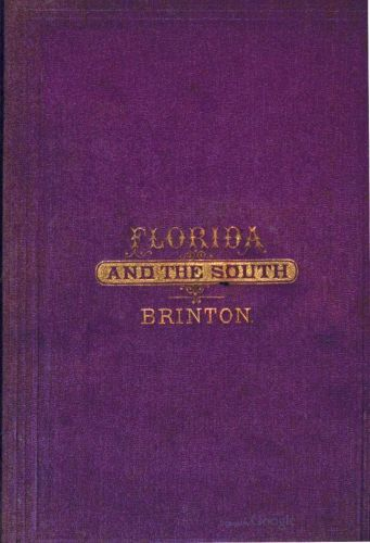 A Guide-Book of Florida and the South for Tourists, Invalids and Emigrants, Daniel G.Brinton