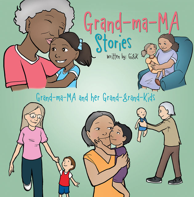 Grand Ma Ma Stories: Grand Ma Ma and Her Grand Grand Kids, GigiK