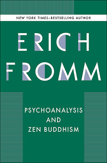 Psychoanalysis and Zen Buddhism, Erich Fromm