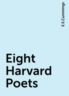 Eight Harvard Poets, E.E.Cummings