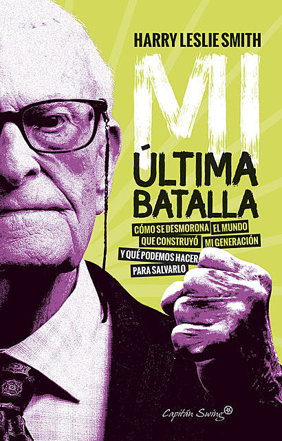 Mi última batalla, Harry Leslie Smith