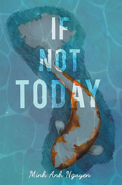 If Not Today, Minh Nguyen