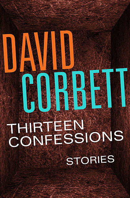 Thirteen Confessions, David Corbett