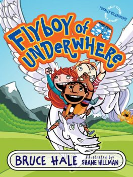 Flyboy of Underwhere, Bruce Hale