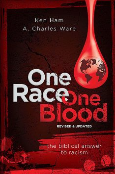 One Race One Blood (Revised & Updated), Ken Ham, Charles Ware