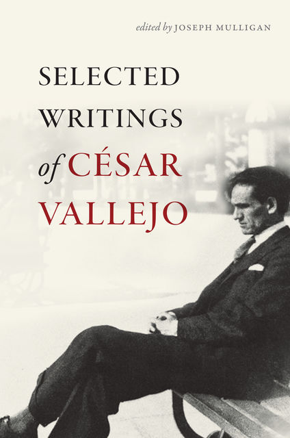Selected Writings of César Vallejo, César Vallejo