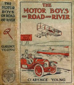 The Motor Boys on Road and River; Or, Racing To Save a Life, Clarence Young
