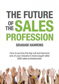 The Future of the Sales Profession, Graham Hawkins