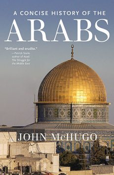 A Concise History of the Arabs, John McHugo