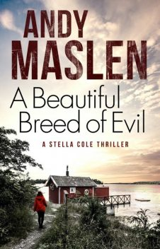 A Beautiful Breed of Evil, Andy Maslen