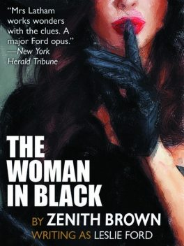 The Woman in Black, Zenith Brown, Leslie Ford