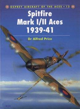 Spitfire Mark I/II Aces 1939–41, Alfred Price