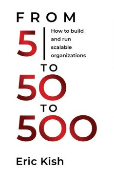 5 to 50 to 500, Eric Kish