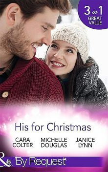 His for Christmas, Cara Colter, Michelle Douglas, Janice Lynn