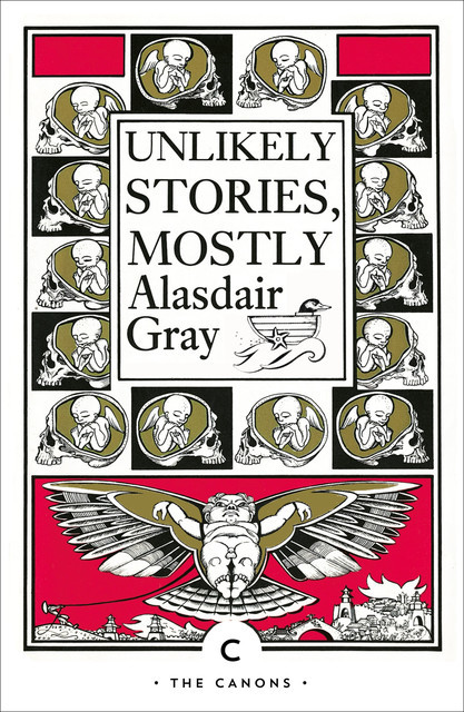 Unlikely Stories, Mostly, Alasdair Gray