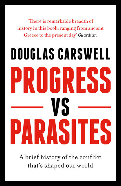 Progress Vs Parasites, Douglas Carswell