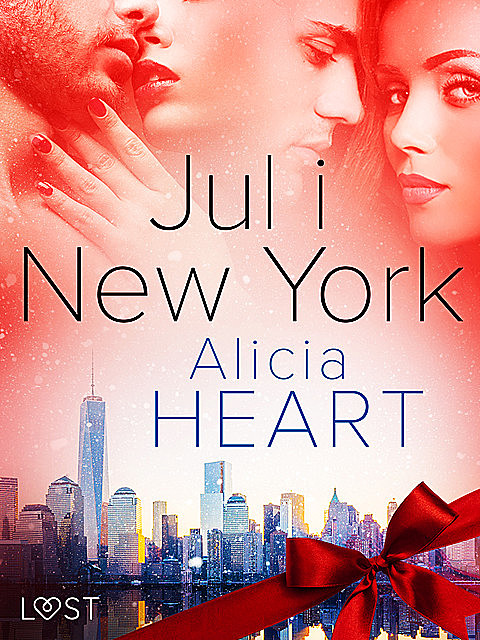 Jul i New York – erotisk julnovell, Alicia Heart