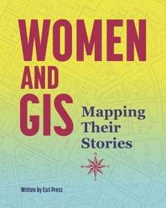 Women and GIS, Esri Press