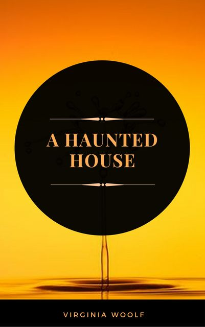 A Haunted House (ArcadianPress Edition), Virginia Woolf