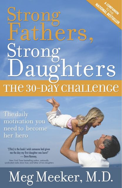 Strong Fathers, Strong Daughters, Meg Meeker