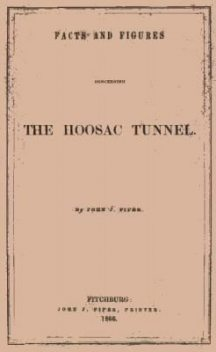 Facts and Figures Concerning the Hoosac Tunnel, John Piper