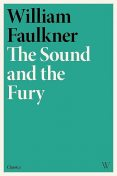 The Sound and the Fury, William Faulkner