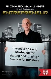 How To Become An Entrepreneur – Richard McMunn's Essential Business Tips & Strategies for Starting and Running a Successful Business, Richard McMunn