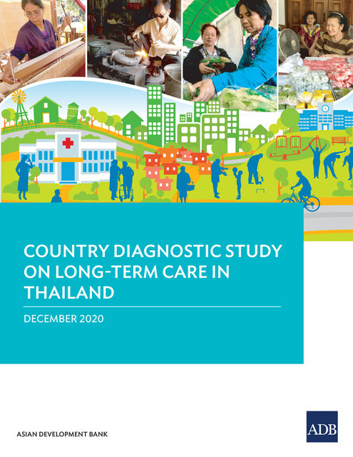 Country Diagnostic Study on Long-Term Care in Thailand, Asian Development Bank