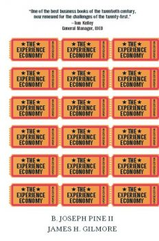 The Experience Economy, Updated Edition, James Gilmore, Pine Joseph