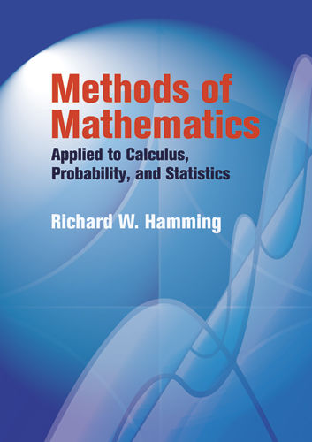 Methods of Mathematics Applied to Calculus, Probability, and Statistics, Richard Hamming