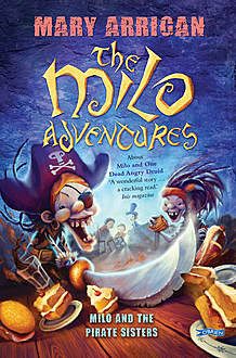 Milo and the Pirate Sisters, Mary Arrigan