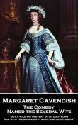 The Comedy Named the Several Wits, Margaret Cavendish