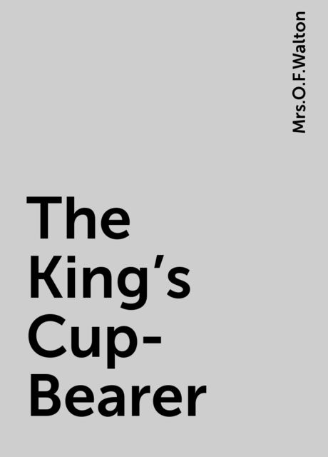 The King's Cup-Bearer,