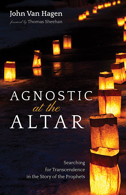 Agnostic at the Altar, John Van Hagen