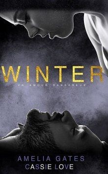 Winter: Un amour dangereux, amp, Amelia Gates, Cassie Love