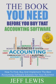 The Book You Need Before You Buy That Accounting Software, Jeff Lewis