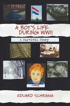 A Boy's Life During WWII. A Survival Story, Eduard Schrama