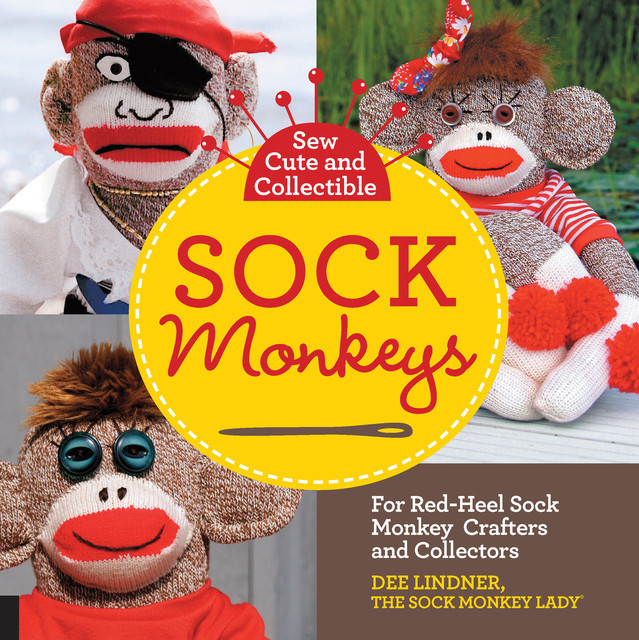 Sew Cute and Collectible Sock Monkeys, Dee Lindner