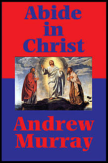 Abide in Christ, Andrew Murray