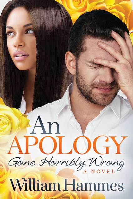 An Apology Gone Horribly Wrong, William Hammes