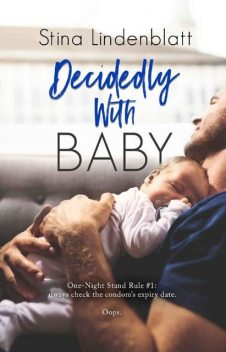 Decidedly With Baby (By the Bay Book 2), Stina Lindenblatt