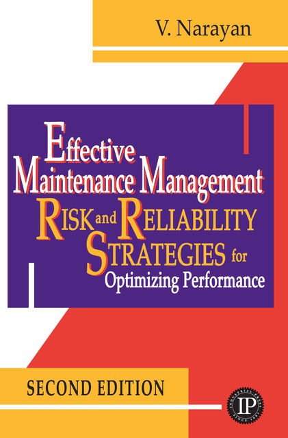 Effective Maintenance Management, V.Narayan