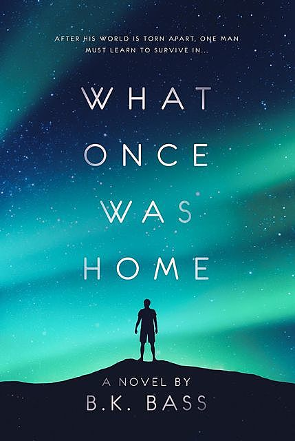 What Once Was Home, B.K. Bass