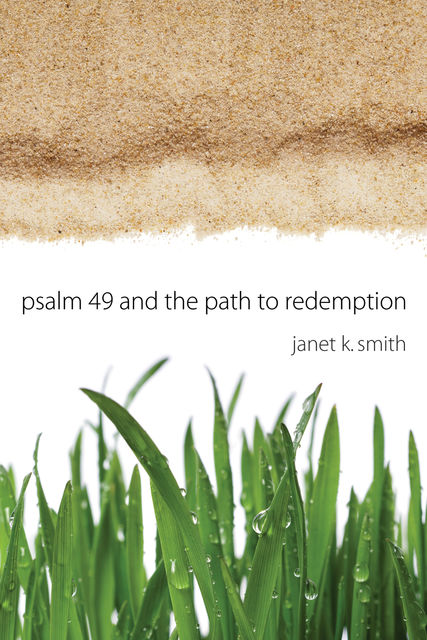 Psalm 49 and the Path to Redemption, Janet Smith